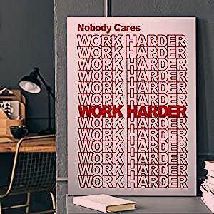 Photo of Nobody Cares, Work Harder Canvas Set
