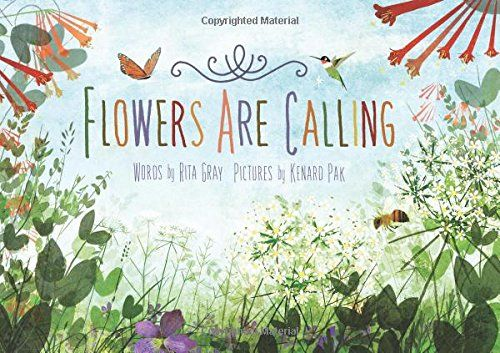 Flowers Are Calling by Rita Gray http://www.amazon.ca/dp/0544340124/ref=cm_sw_r_pi_dp_Bhrlvb0ERJW81