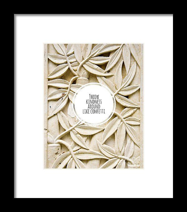Throw Framed Print featuring the photograph Throw Kindness Around Like Confetti by Edward Fielding