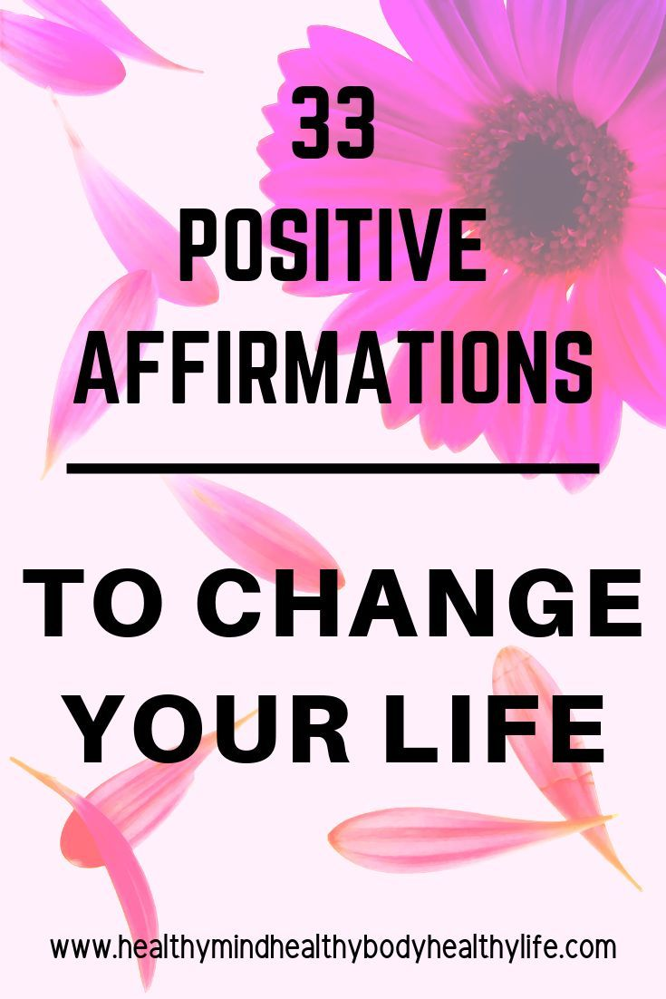 33 Positive Affirmations to Change Your Life - HEALTHY MindBodyLife