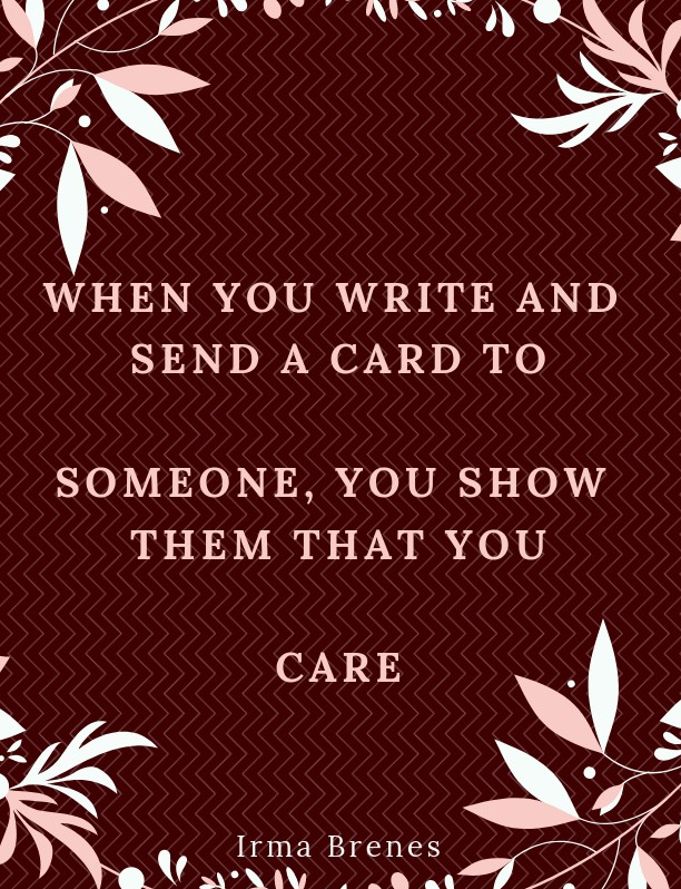 write a letter or send a card to someone you love today