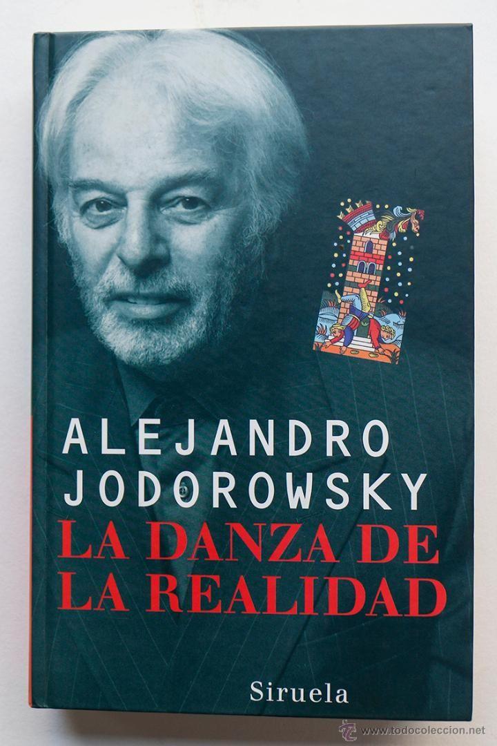 La Danza De La Realidad Alejandro Jodorowsky Libros De
