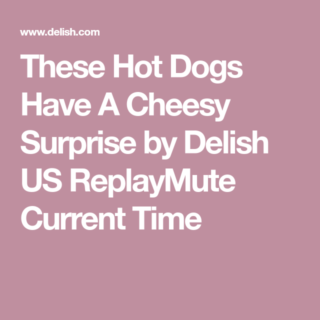 Cheese Stuffed Dogs Recipe Dog Recipes Hot Dogs Delish