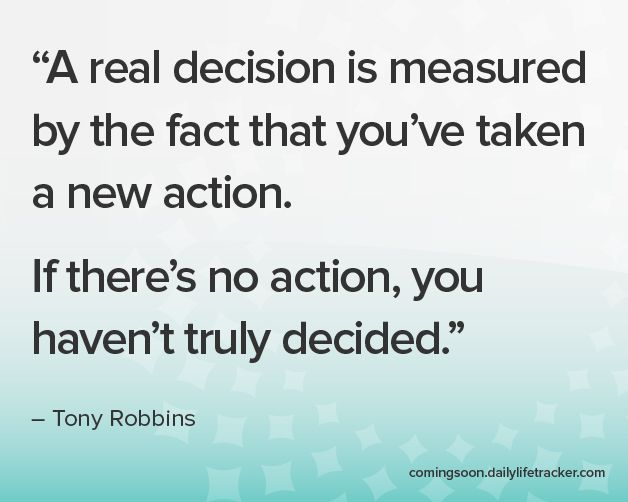 """A real decision is measured by the fact that you've taken a new action. If there's no action, you haven't truly decided."" #inspiration #quote #action #decision"