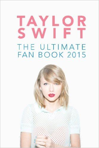 Taylor Swift: The Ultimate Fan Book 2015: Taylor Swift Facts, Quotes and Quiz Taylor Swift Fan Books: Amazon.de: Jenny Kellett: Books