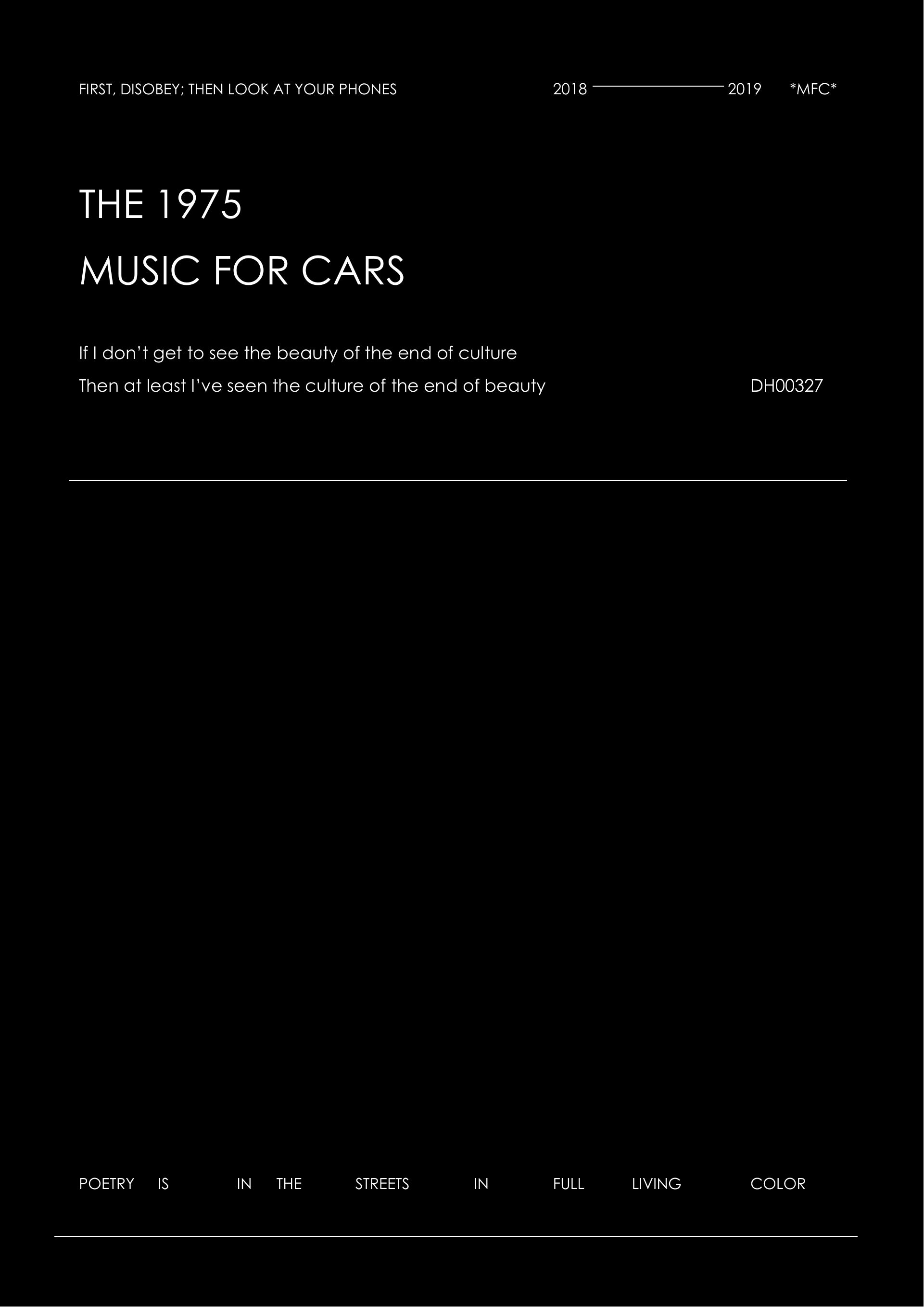 poster i made for 'Music For Cars 2018' by the 1975. The