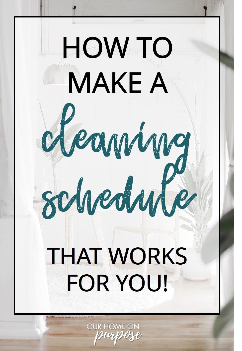 Why your house cleaning schedule may be failing you*
