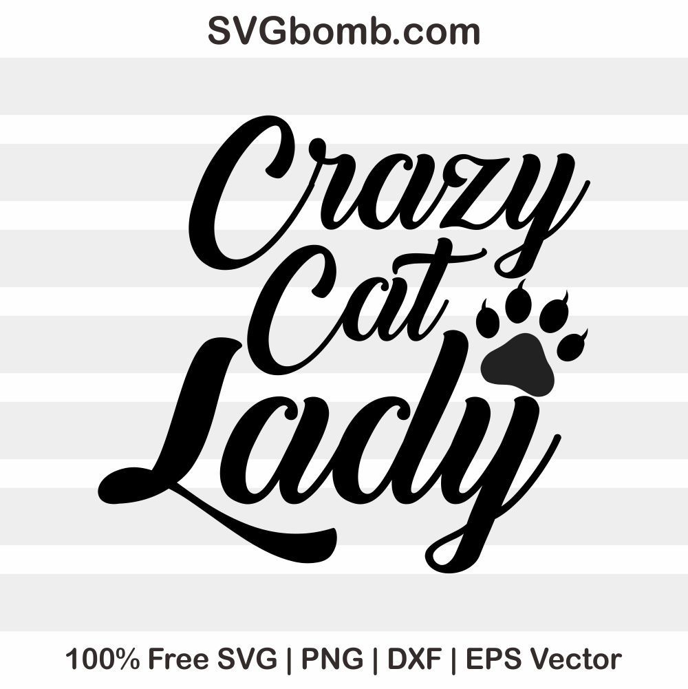 Svgbomb Com Free Cat Lady Vector Svg This File Can Be Scaled To Use With The Silhouette Cameo Or Cricut Brother Scan N Crazy Cats Crazy Cat Lady Free Cats