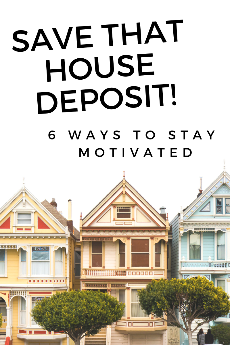 Struggling With Motivation To Save Up That House Deposit We Ve Got You Sorted With These Six Ways To Stay In T How To Stay Motivated Saving Goals Saving Money