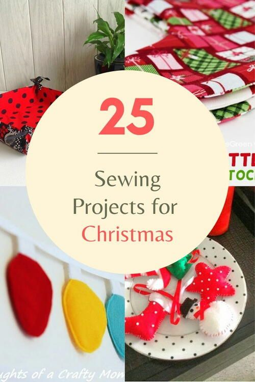 25 Sewing Projects For Christmas