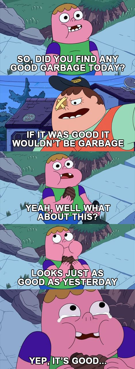 So Did You Find Any Good Garbage Today? clarence