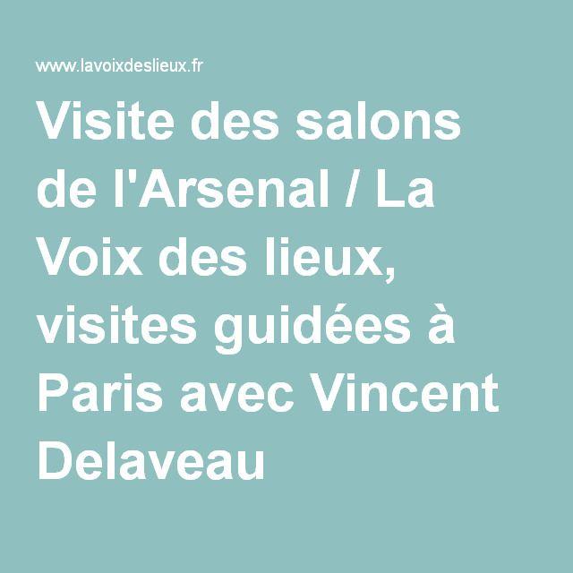 Visite Des Salons De Larsenal La Voix Des Lieux Visites Guidées