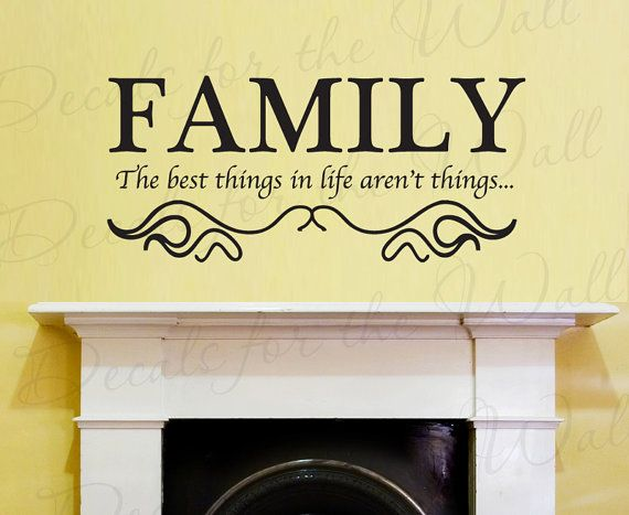 The Best Things in Life Aren\u0027t Things Family Love Home Vinyl Sticker