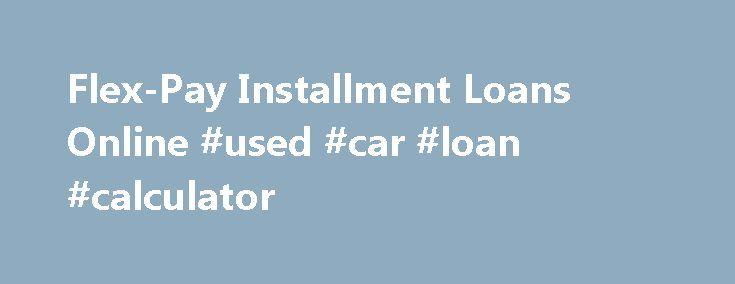 FlexPay Installment Loans Online Used Car Loan Calculator
