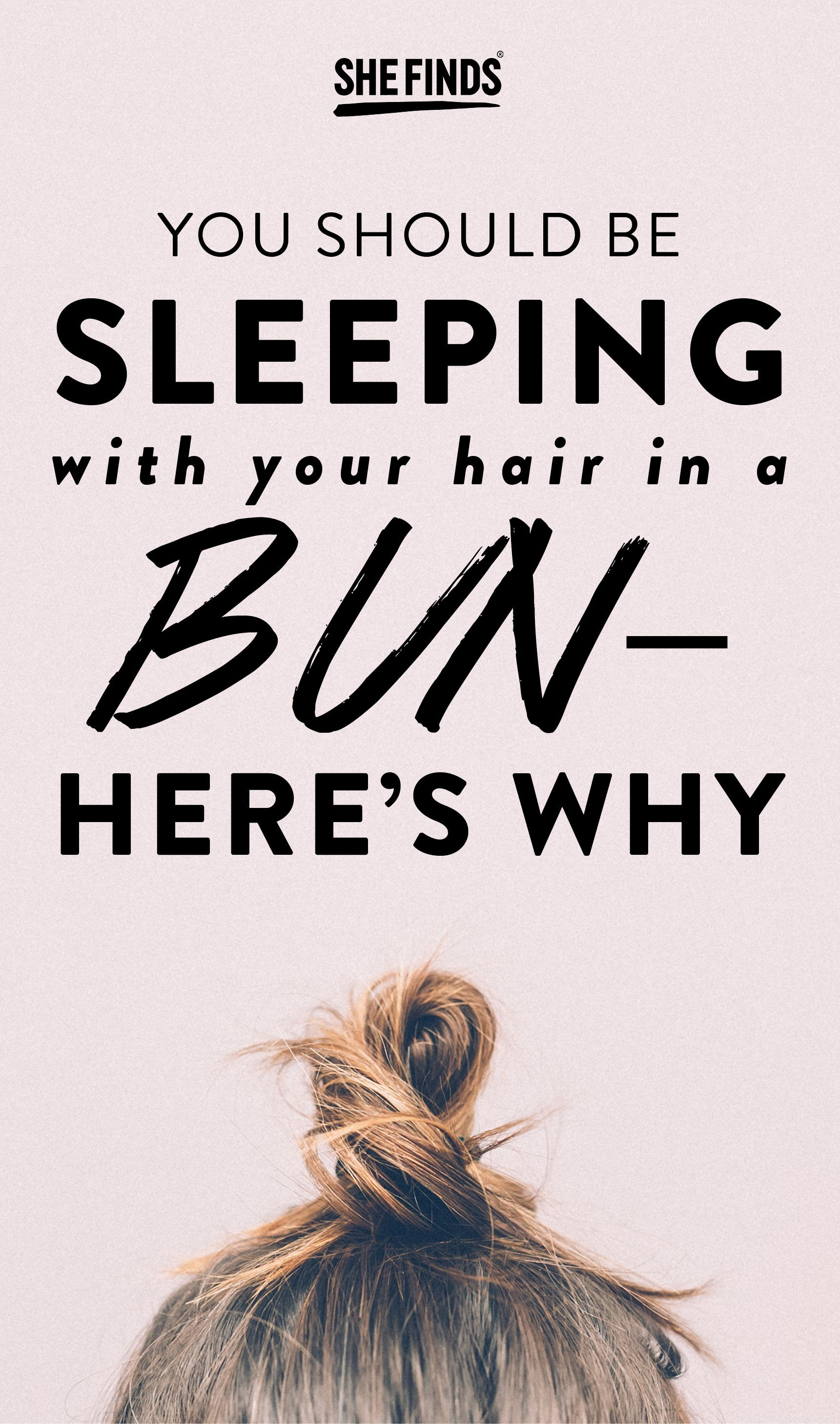 You Should Be Sleeping With Your Hair In A Bun Every Night Here S Why Damp Hair Styles Bun Hairstyles Sleep Hairstyles