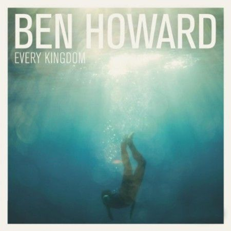 Music Bag For Saturday Ben Howard Ben Howard Album Ben Howard