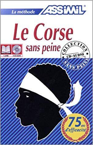 Télécharger La méthode Assimil : Le Corse sans peine PDF ...