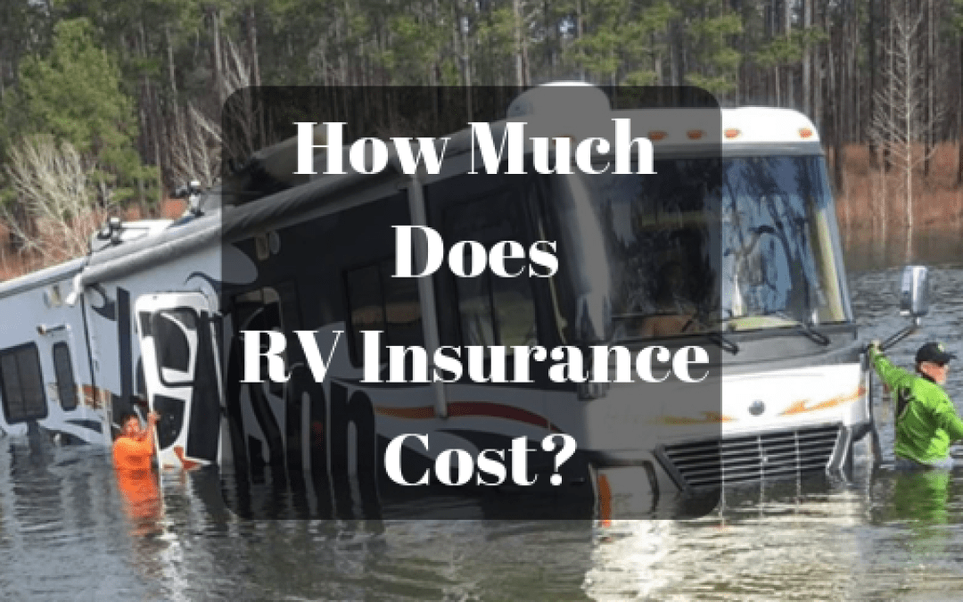 How Much Does Rv Insurance Cost Rv Insurance Cost Rv Insurance