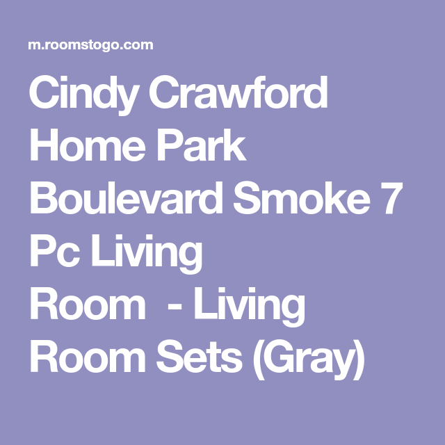 Cindy Crawford Home Park Boulevard Smoke 7 Pc Living Room ...