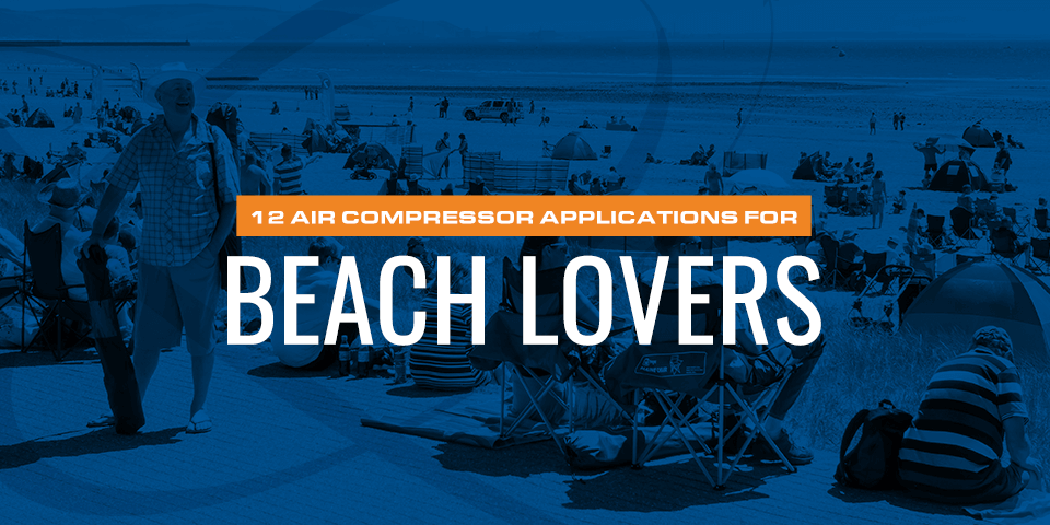 12 Air Compressor Applications for Beach Lovers in 2020