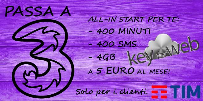 Passa a 3 con All-In Start Per Te: 400 minuti, SMS e 4GB a 5€  #follower #daynews - https://www.keyforweb.it/passa-a-3-con-all-in-start-per-te-400-minuti-sms-e-4gb-a-5e/