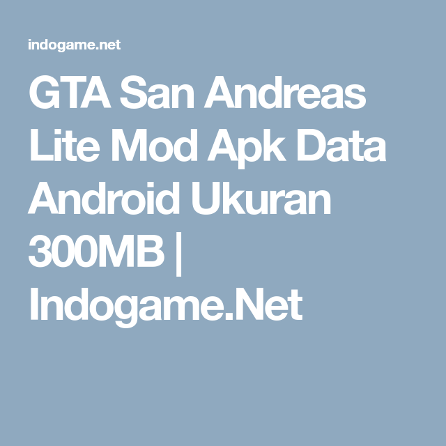 GTA San Andreas Lite Mod Apk Data Android Ukuran 300MB | Indogame