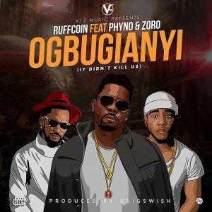 Download MP3 : Ruffcoin Ft  Zoro & Phyno Ogbugianyi