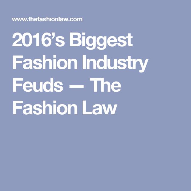 2016's Biggest Fashion Industry Feuds — The Fashion Law
