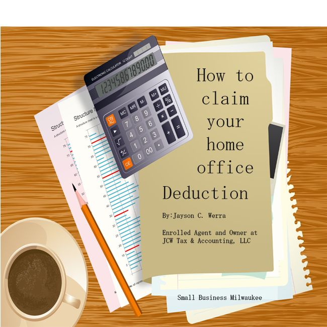 How To Claim Your Home Office Deduction