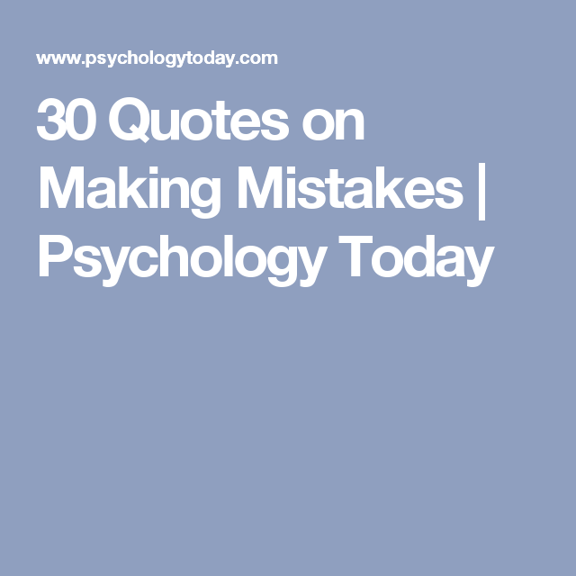 Quotes About Making Mistakes New 30 Quotes On Making Mistakes  Psychology Today  Motivational . Design Inspiration