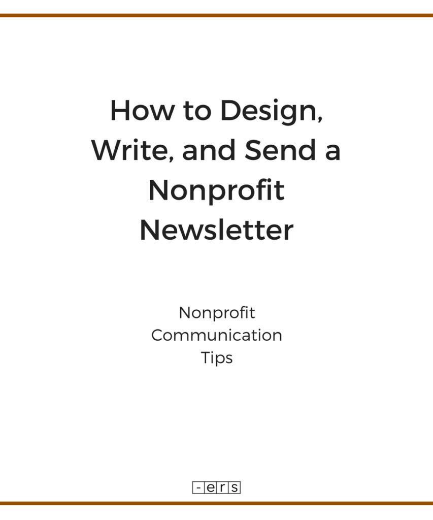 How To Design Write And Send A Nonprofit Newsletter Nonprofit Communications Nonprofit Marketing Nonprofit Emails