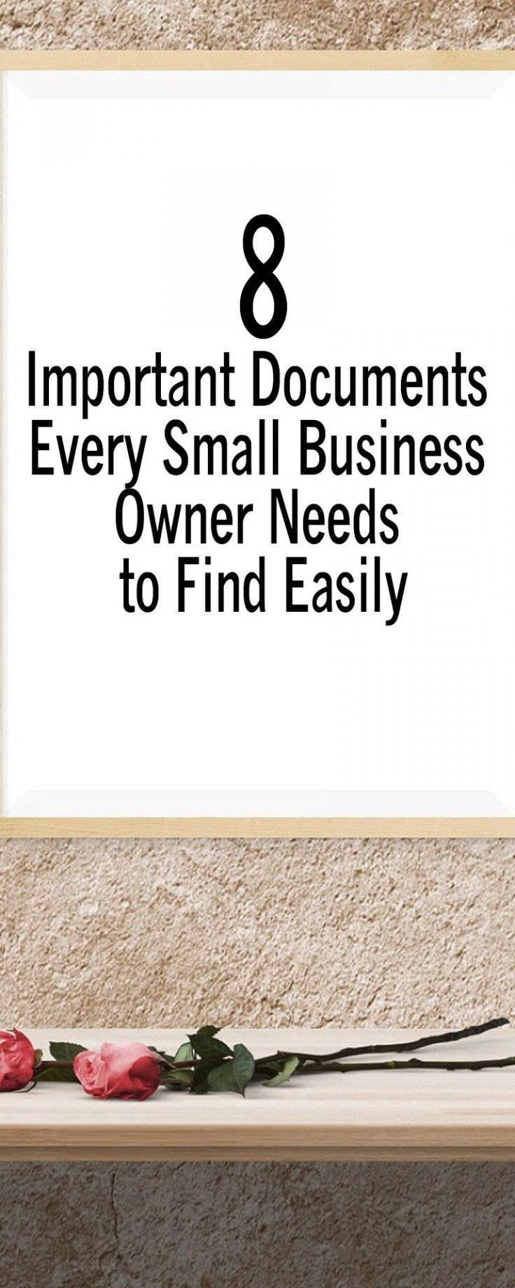8 Important Documents Every Small Business Owner Needs to Find Easily  startup business tips