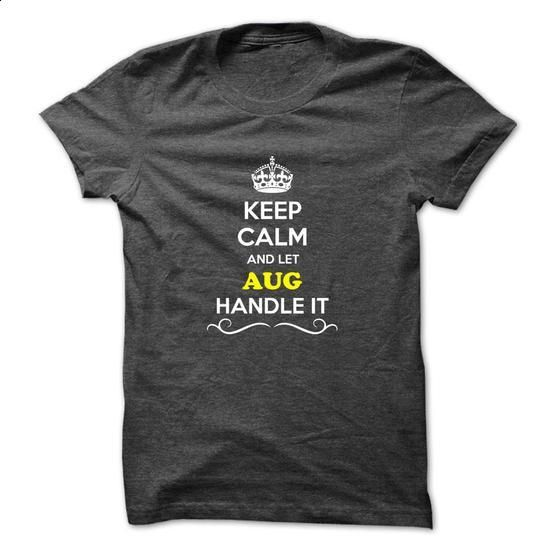 Keep Calm and Let AUG Handle it - #food gift #gift girl