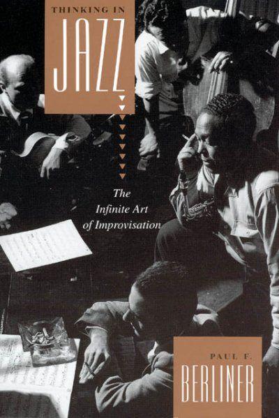 Thinking In Jazz The Infinity Art Of Improvisation Chicago Studies In Infinite Art Infinity Art Improvisation
