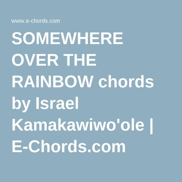SOMEWHERE OVER THE RAINBOW chords by Israel Kamakawiwo\'ole | E ...