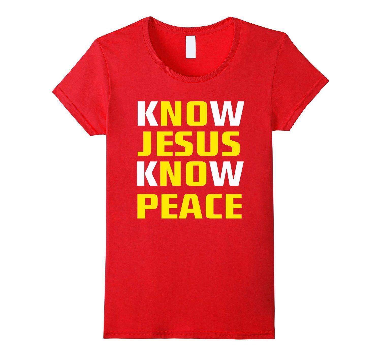 Amazon.com: Know / No Jesus - Know / No Peace - Christian Shirt: Clothing