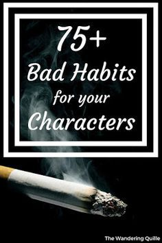75+ Bad Habits for your Characters