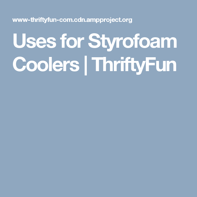 Uses for Styrofoam Coolers | ThriftyFun (With images ...