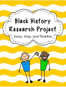 black history month research project essay map and timeline black history project students research a famous african american write an essay and