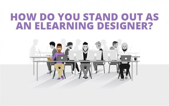 How Do You Stand Out As An Elearning Designer Designers