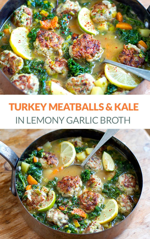 Turkey Meatballs & Kale In Lemon Garlic Broth (GF, Whole30 ...