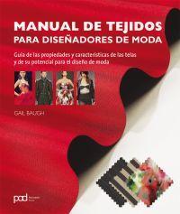 Manual de tejidos para diseñadores de moda. Sign. T 391 BAU. http://encore.fama.us.es/iii/encore/record/C__Rb2705196?lang=spi