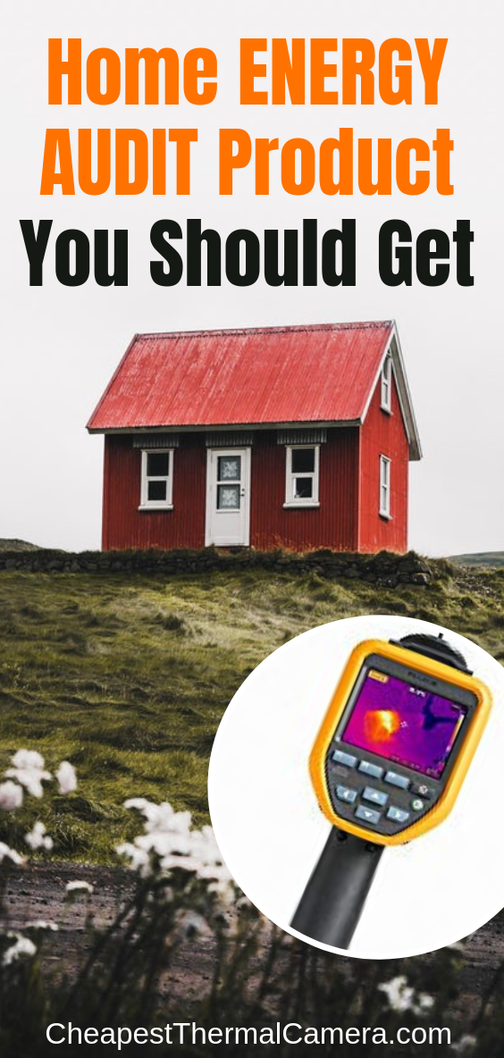 9 Home Energy Audits With Thermal Imaging Camera Save Big Money Thermal Imaging Camera Thermal Imaging Energy Audit