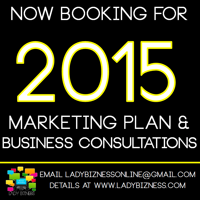 @LadyBizness is NOW BOOKING for 2015 #Marketing Plan & #Business Consultations!  Give your Business the Show Up & Show Out! effect for Christmas! Only $30 for a 1 hour session. Book now at www.MPBC1219.eventbrite.com