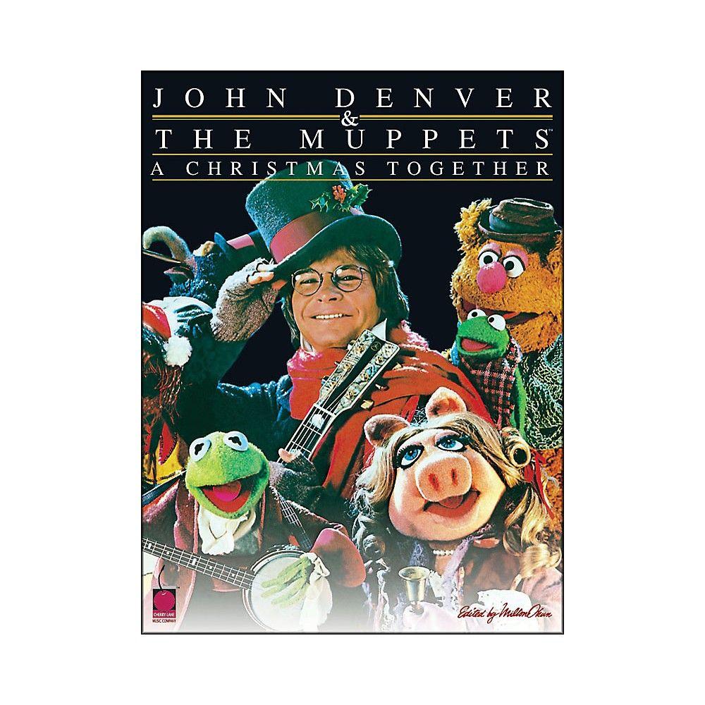 Cherry Lane John Denver & The Muppets A Christmas Together arranged ...