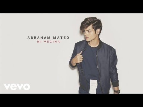 Abraham Mateo Mi Vecina Audio Youtube Abraham Mateo Youtube Audio