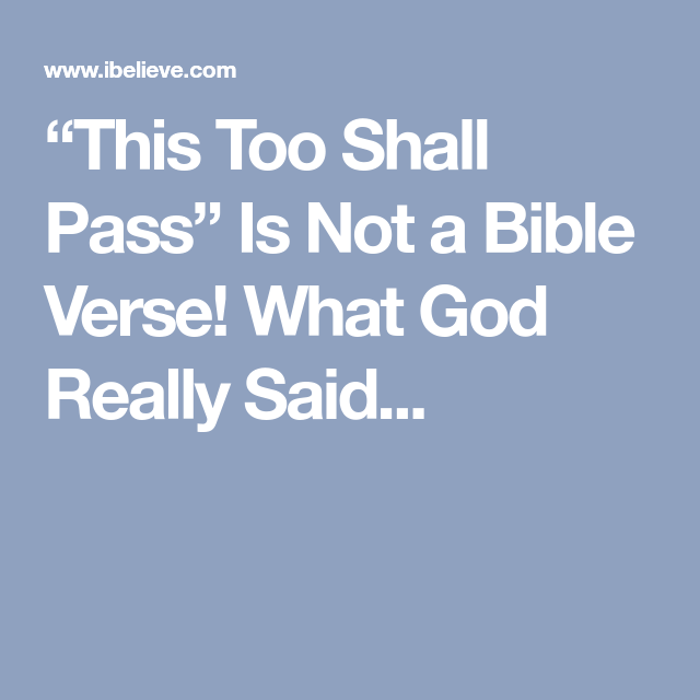 This Too Shall Pass Is Not A Bible Verse What God Really Said