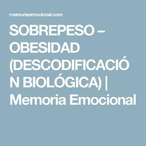 SOBREPESO – OBESIDAD (DESCODIFICACIÓN BIOLÓGICA) | Memoria Emocional