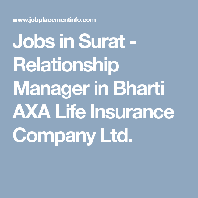 Jobs In Surat Relationship Manager In Bharti AXA Life Insurance Amazing Axa Life Insurance Quote