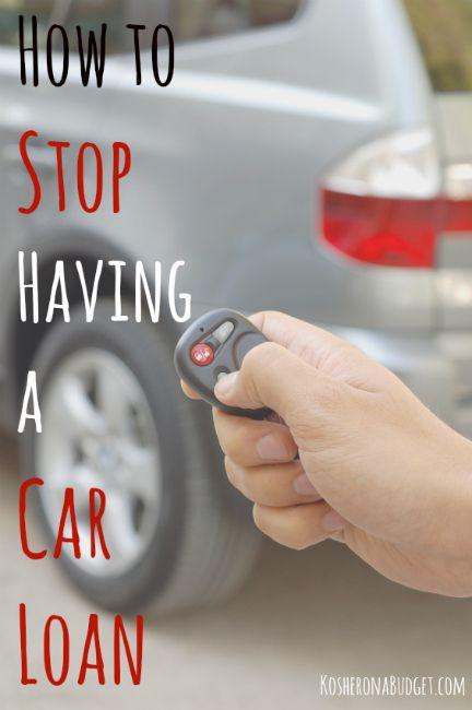 How To Stop Having A Car Loan Car Loans Budgeting Money Finance Saving
